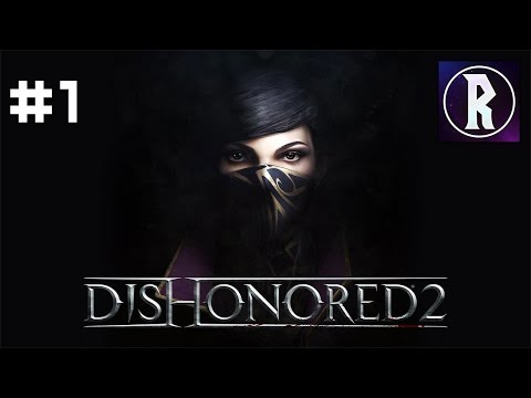 Dishonored 2: Emily #1 - Exile