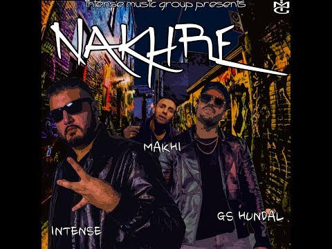 | Nakhre | GS Hundal | Makhi | Intense | Intense Music Group | New Punjabi Songs 2017 |
