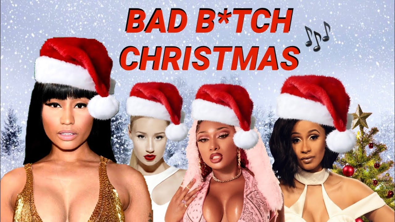 Female Rappers - Bad B*tch Christmas (Official Song)