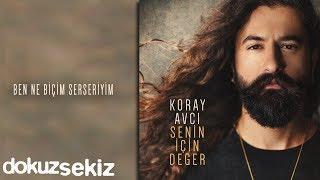 Koray Avcı - Ben Ne Biçim Serseriyim (Official Audio)