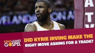 Did Kyrie Irving Make The Right Move Asking For A Trade?