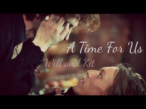 Will and Kit | A Time For Us |