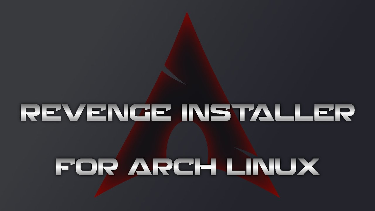Revenge Installer for Arch Linux: the successor to Architect?