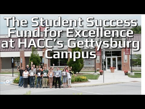 The Student Success Fund for Excellence at HACC's Gettysburg Campus