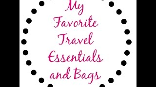 My Favorite Travel Accessories and Bags : Travel Organization Tips!