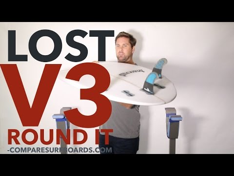 Lost Surfboards V3 Round It Review + FCS 2 Performers No.135 | Compare Surfboards