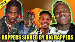 RAPPERS SIGNED BY BIG RAPPERS