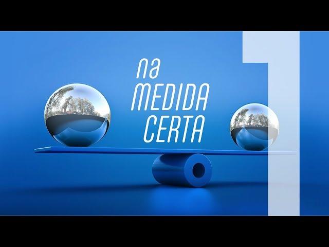 NA MEDIDA CERTA - 1 de 7 - Começando Do Começo