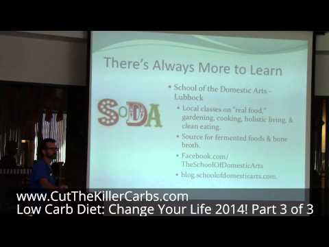Low Carb Diet: Change Your Life 2014! pm 3 of 3 cam 1