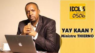 IDOLES - Yay Kaan ?  - Ministre Thierno