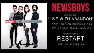 "Newsboys - ""Live With Abandon"" and Album Announcement"