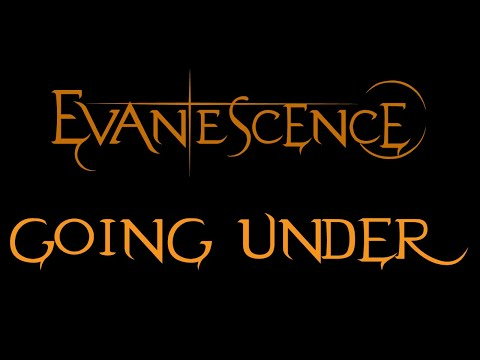 Evanescence - Going Under Lyrics (Fallen)