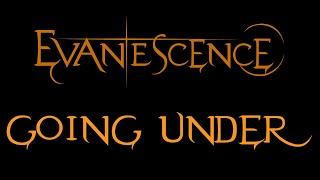 Evanescence - Going Under Lyrics (Fallen)