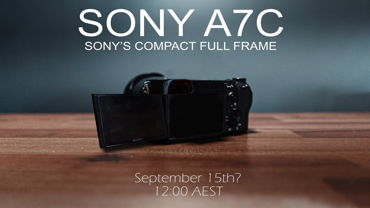 SONY A7C Announcement September 15th 12 ...
