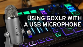 GoXLR How-to Series: Using GoXLR with a USB microphone