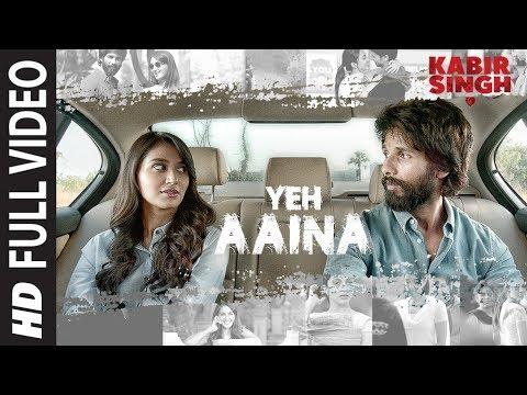 Kabir Singh I Full song: Yeh Aaina I Shahid Kapoor, Kiara Advani