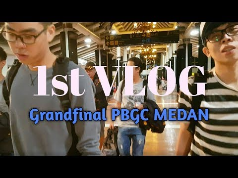 #Vlog1 [Grandfinal PBGC Medan punya cerita]
