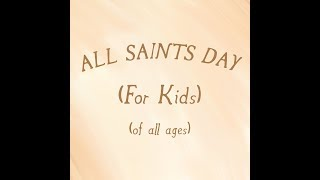 Video All Saints Day For Kids download MP3, 3GP, MP4, WEBM, AVI, FLV November 2017