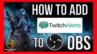 HOW TO ADD TWITCH ALERTS TO OBS STUDIO 2017 !