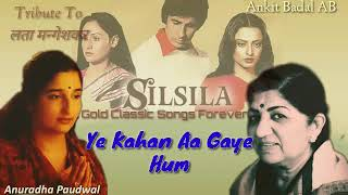 Ye Kahan Aa Gaye Hum(With Dialogues)- Anuradha Paudwal - Tribute To Lata Mangeshkar - Ankit Badal AB
