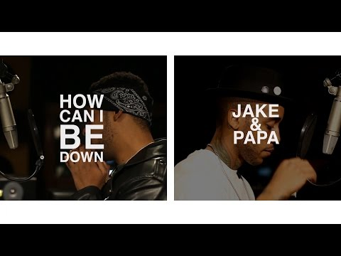 "Jake&Papa - ""How Can I Be Down"" Freestyle (In Studio Performance)"