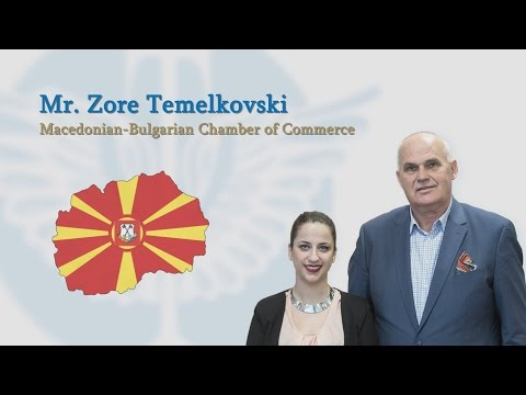 Interview with Mr. Zore Temelkovski, President of the Macedonian-Bulgarian Chamber of Commerce