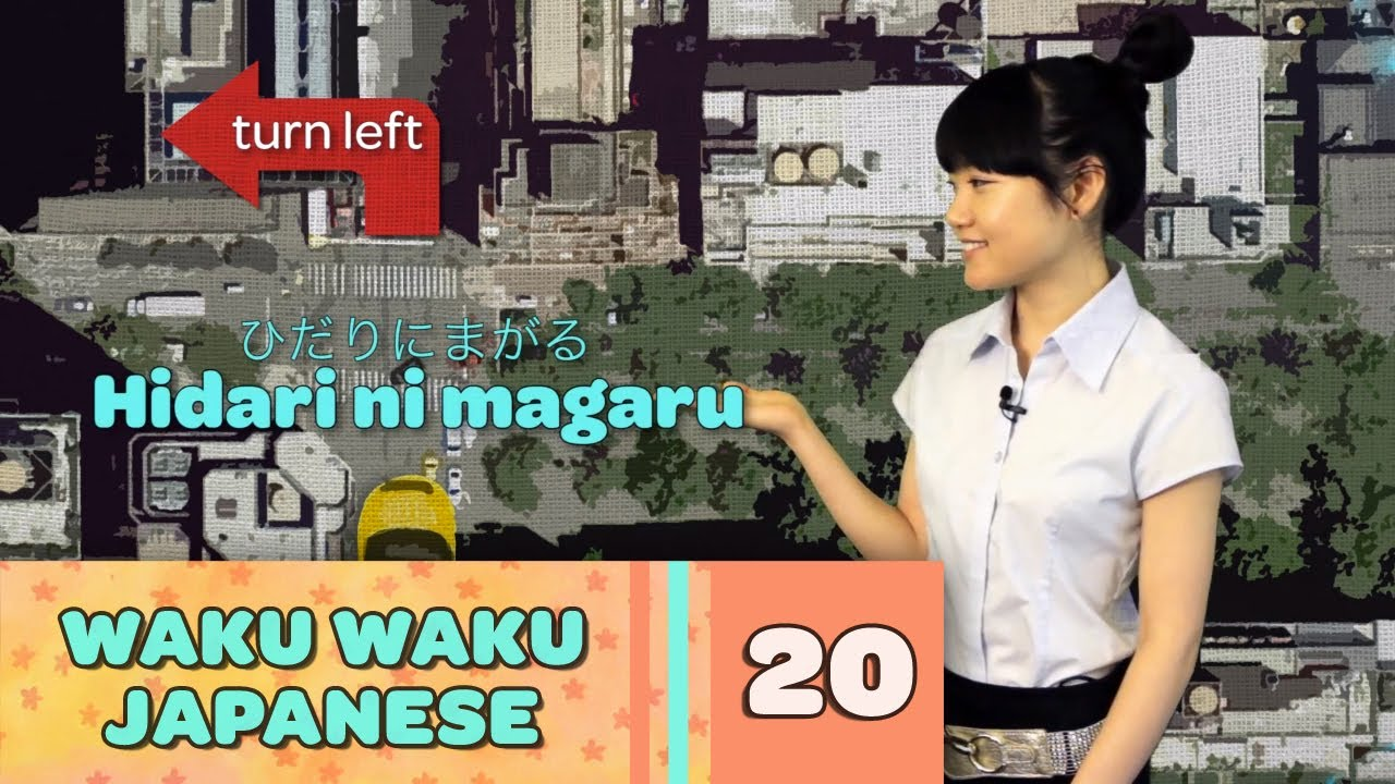 Waku Waku Japanese - Language Lesson 20: Directions