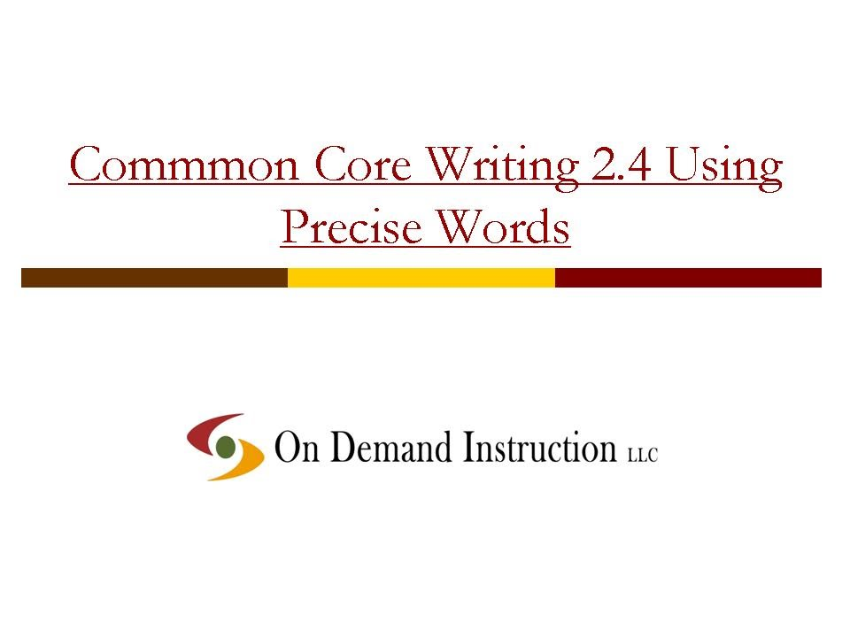 Commmon Core Writing 2.4 Using Precise Words - YouTube