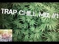 Download TRAP CHILL MIX#1 |WEED|BASS|RELAX| SEPTEMBER 2014 MP3 song and Music Video