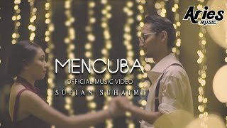 Sufian Suhaimi - Mencuba (Official Music Video with Lyric) HD