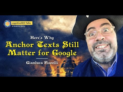Why Anchor Texts Still Matter for Google with Gianluca Fiorelli - cognitiveSEO Talks