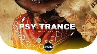 PSY TRANCE ● Lil Nas X - Old Town Road (Coblan, Phantom, Voxell, Freakout, Azzura e Impact Groove)
