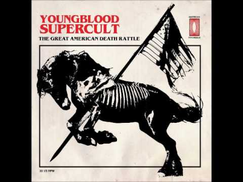 Youngblood Supercult - The Great American Death Rattle (Full Album 2017)
