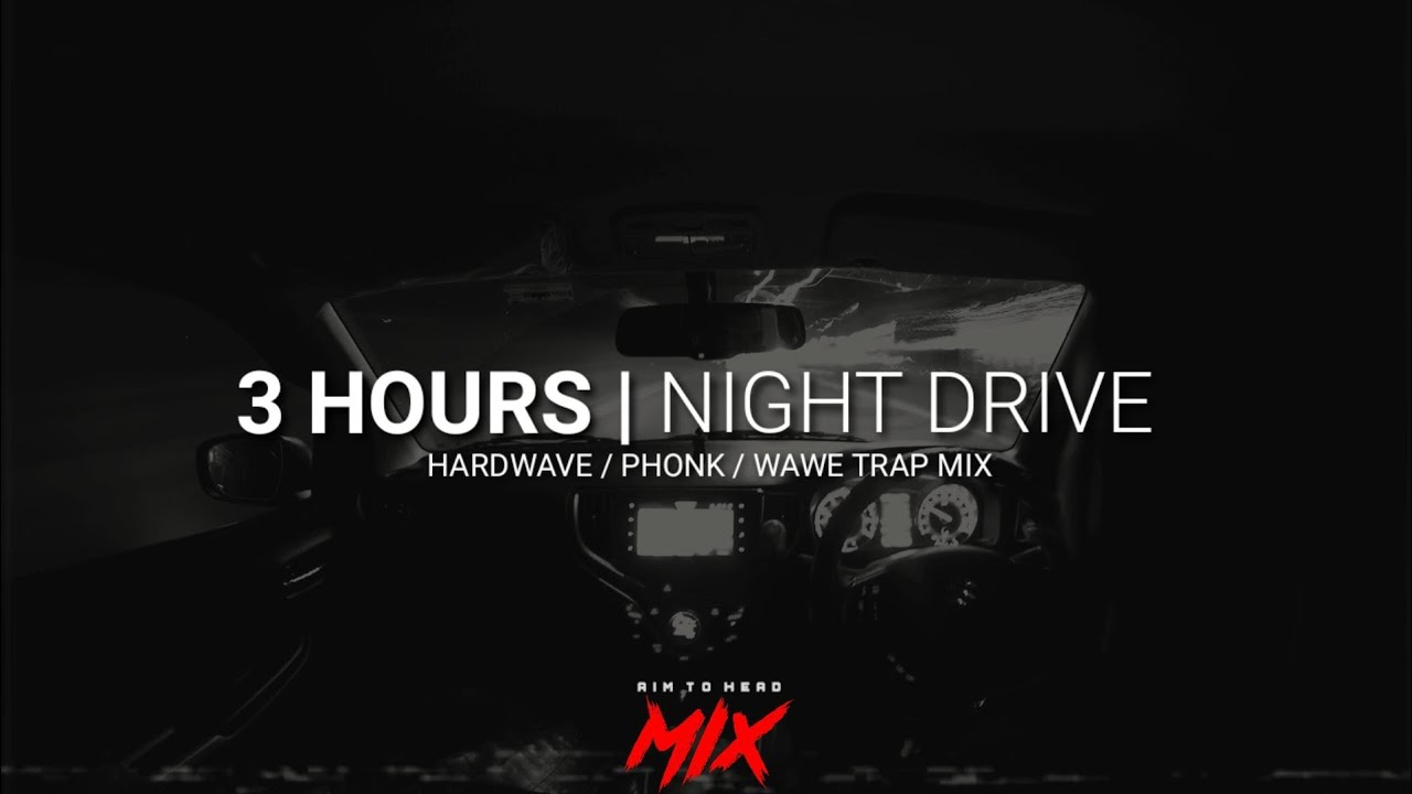 3 HOURS Night Drive | Hardwave / Phonk / Trap Wave Mix