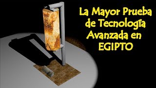 La Mayor Prueba de Tecnología Avanzada del Antiguo Egipto