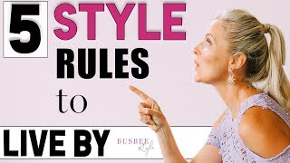 5 Style Rules to LIVE By!