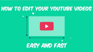 How to edit your video for YouTube. Fast and Easy method!!!
