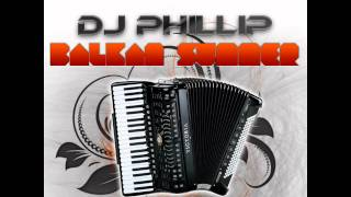 Dj Phillip - Balkan Summer 2011 Original Mix