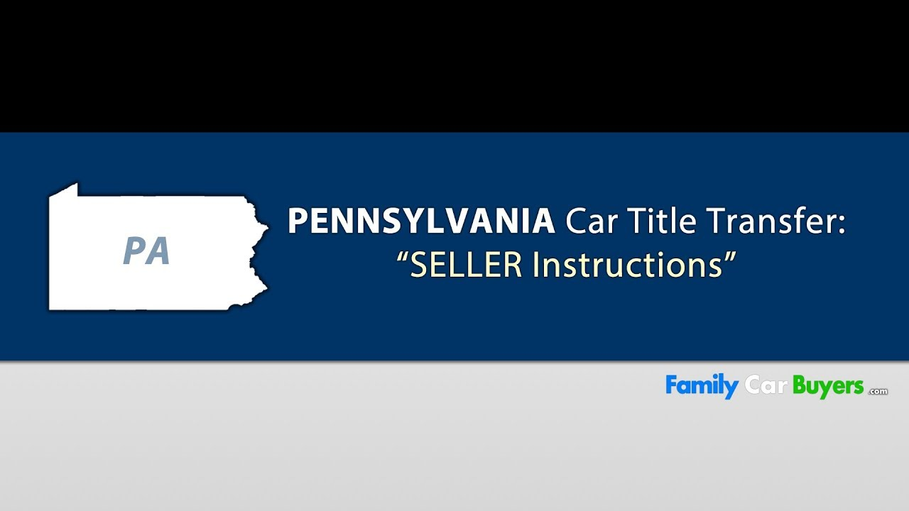 Pennsylvania Title Transfer Instructions Seller In Pa Youtube