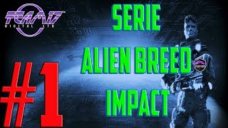Alien Breed Impact | #1 | Let