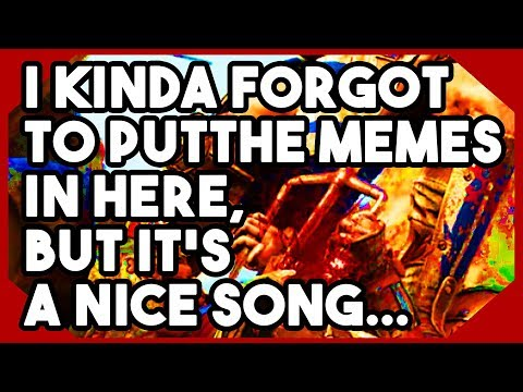 FOR HONOR - I kinda forgot to put the memes in here, but it's a nice song...