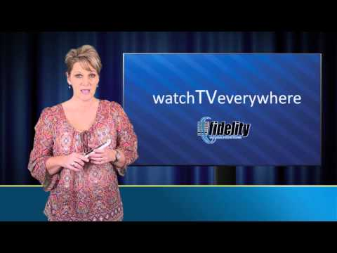 Fidelity Roundup | Watch TV Everywhere!