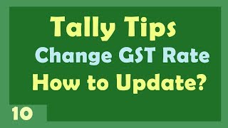 Tally Tips 10 - change GST rates of items in Tally ERP 9 by Manoj Sir
