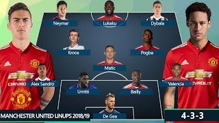 MANCHESTER UNITED DREAM TEAM & POTENTIAL LINEUPS 2018/2019 | Ft. DYBALA, NEYMAR, KROOS, UMTITI...