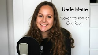 Nede mette | Cover af Gry Raun