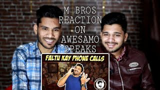 Indian Reaction On FALTU KAY PHONE CALLS | AWESAMO SPEAKS | M Bros India