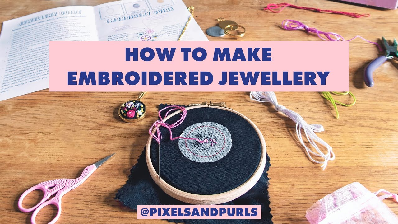 How To Make Embroidery Jewellery