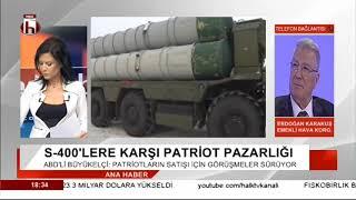 S-400'LERE KARŞI PETRİOT PAZARLIĞI / ERDOĞAN KARAKUŞ
