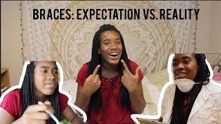 Braces: Expectation vs.  Reality