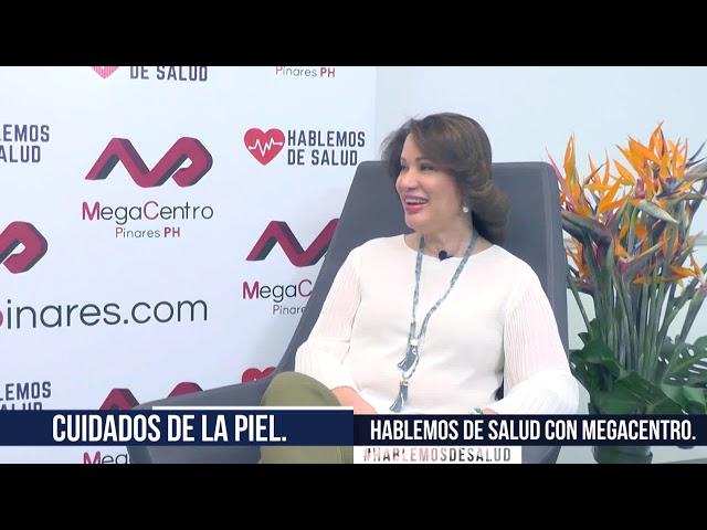 Hablemos de Salud Con Megacentro Pinares - Cuidados de la Piel